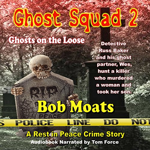Ghost Squad 2: Ghosts on the Loose audiobook cover art
