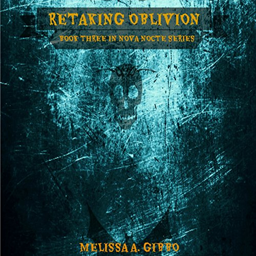 Retaking Oblivion: Book Three in Nova Nocte Series audiobook cover art