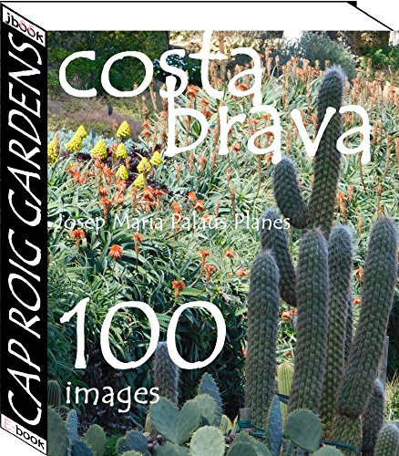 Costa Brava: Cap Roig Gardens (100 images) (English Edition)