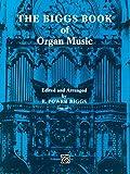 the biggs book of organ music: advanced organ (h.w. gray) (english edition)