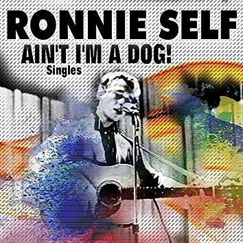 Ain't I'm a Dog! (Singles)