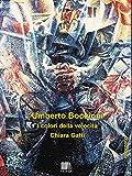 Umberto Boccioni. I colori della velocità (Impronte)