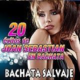 20 Exitos de Joan Sebastian en Bachata