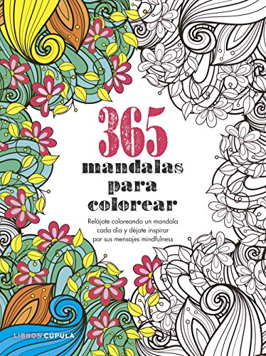 365 mandalas para colorear: Relájate coloreando un mandala cada día y déjate inspirar por sus mensajes mindfulness (Hobbies)