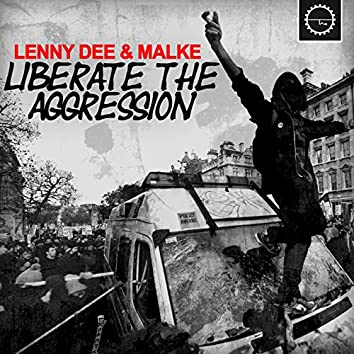 Liberate the Aggression