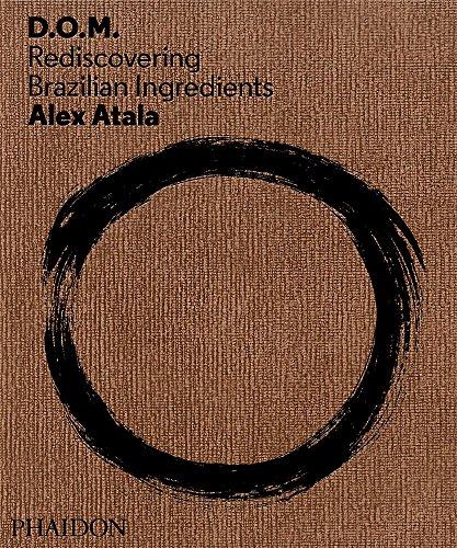 Atala, Alex: D.O.M: Rediscovering Brazilian Ingredients [Lingua inglese]