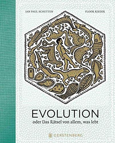 Evolution: oder das Rätsel von allem, was lebt
