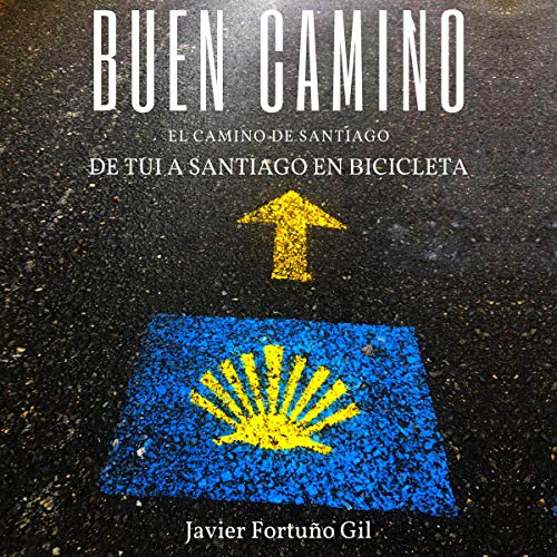 Buen Camino: El Camino de Santiago [The Good Way: Santiago's Way] audiobook cover art