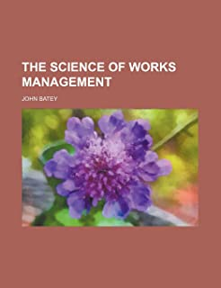 The Science of Works Management
