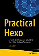 Practical Hexo: A Hands-On Introduction to Building Blogs Using the Hexo Framework