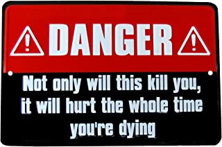 Treasure Gurus Danger This Will Hurt The Whole Time You're Dying Funny Metal Warning Sign