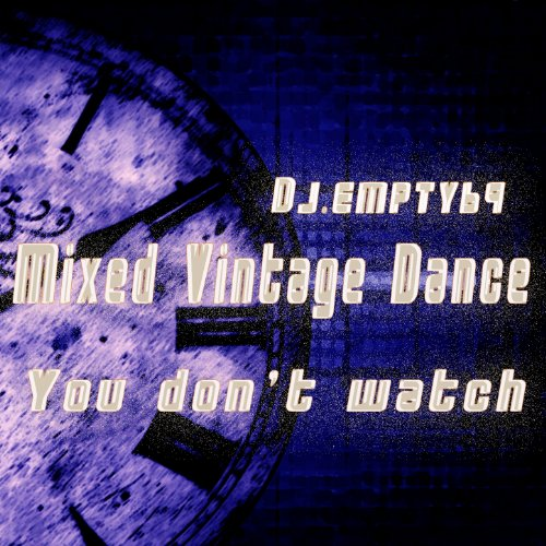 You Don't Watch (Mixed Vintage Dance)