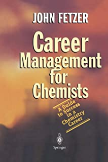 Career Management for Chemists: A Guide to Success in a Chemistry Career