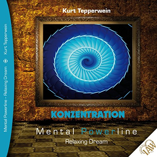 Konzentration (Mental Powerline - Relaxing Dream) Titelbild