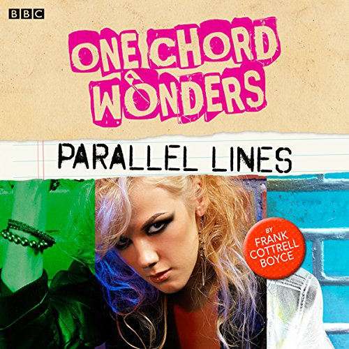 One Chord Wonders: Parallel Lines                   By:                                                                                                                                 Frank Cottrell Boyce                               Narrated by:                                                                                                                                 Doon Mackichan,                                                                                        Sian Reeves,                                                                                        Rosie Cavaliero,                   and others                 Length: 56 mins     Not rated yet     Overall 0.0