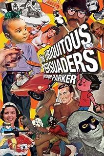 The Ubiquitous Persuaders