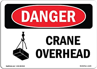 OSHA Danger Sign - Crane Overhead   Rigid Plastic Sign   Protect Your Business, Construction Site, Warehouse & Shop Area   Made in The USA