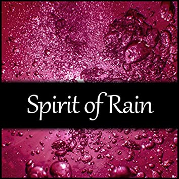 Spirit of Rain – Calming Rain Sounds, Waterfall Calmness, Sounds of Nature to Reduce Stress and Relax