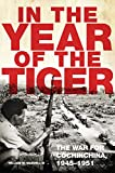 In the Year of the Tiger: The War for Cochinchina, 1945–1951 (Volume 62) (Campaigns and Commanders Series)