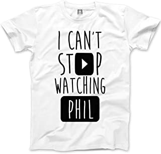 I Can't Stop Watching Phil - Vlogger Star Unisex T-Shirt - Various Colours and Sizes