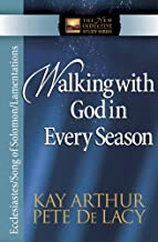 Walking with God in Every Season: Ecclesiastes/Song of Solomon/Lamentations (The New Inductive Study Series)