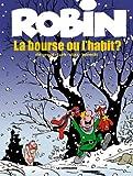 Robin Dubois - Tome 21 - Bourse ou l'Habit (La)