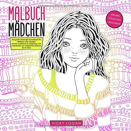 Malbuch Mädchen ab 10 Jahre. Das große Zentangle Ausmalbuch für Mädchen und Teenager. Ideales Mädchen Geschenk: Kreativ meditieren & entspannen mit ... [BONUS: alle Motive kostenlos als pdf]