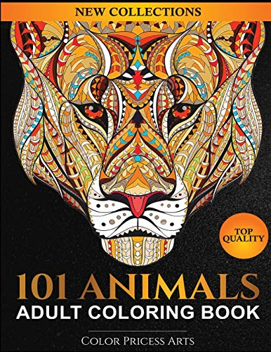 101 Animals Adult Coloring Book: Coloring Books For Adults Featuring Dogs, Lions, Butterflies, Elephants, Owls, Horses, Cats, Eagles and Many More!