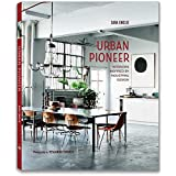 urban pioneer. interiors inspired by industrial design. ediz. italiana
