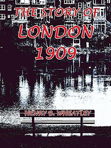 The Story of London 1909: (Illustrations) (Interesting Ebooks) (English Edition)