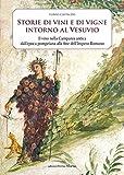 Storia di vini e di vigne intorno al Vesuvio. Il vino nella Campania antica dall'epoca pom...