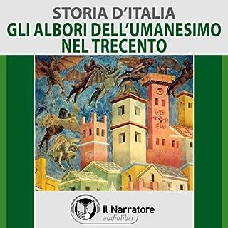Il Trecento e gli albori dell'Umanesimo     Storia d'Italia 28              Di:                                                                                                                                 Autori Vari                               Letto da:                                                                                                                                 Eugenio Farn                      Durata:  1 ora e 14 min     12 recensioni     Totali 4,5