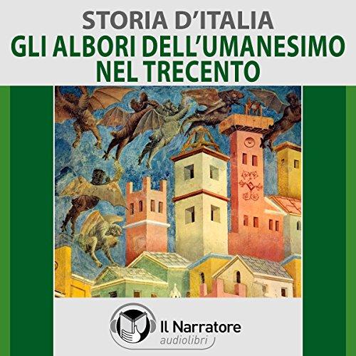 Il Trecento e gli albori dell'Umanesimo     Storia d'Italia 28              Autor:                                                                                                                                 Autori Vari                               Sprecher:                                                                                                                                 Eugenio Farn                      Spieldauer: 1 Std. und 14 Min.     1 Bewertung     Gesamt 4,0