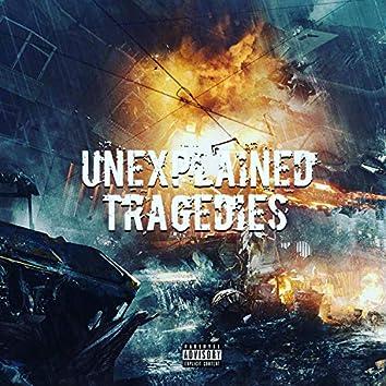 Unexplained Tragedies