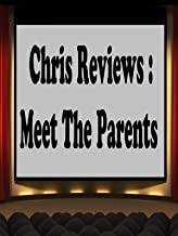 Review: Chris Reviews: Meet The Parents