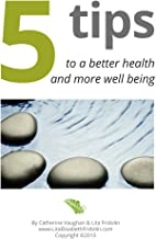 5 tips to a better health and more well being (English Edition)