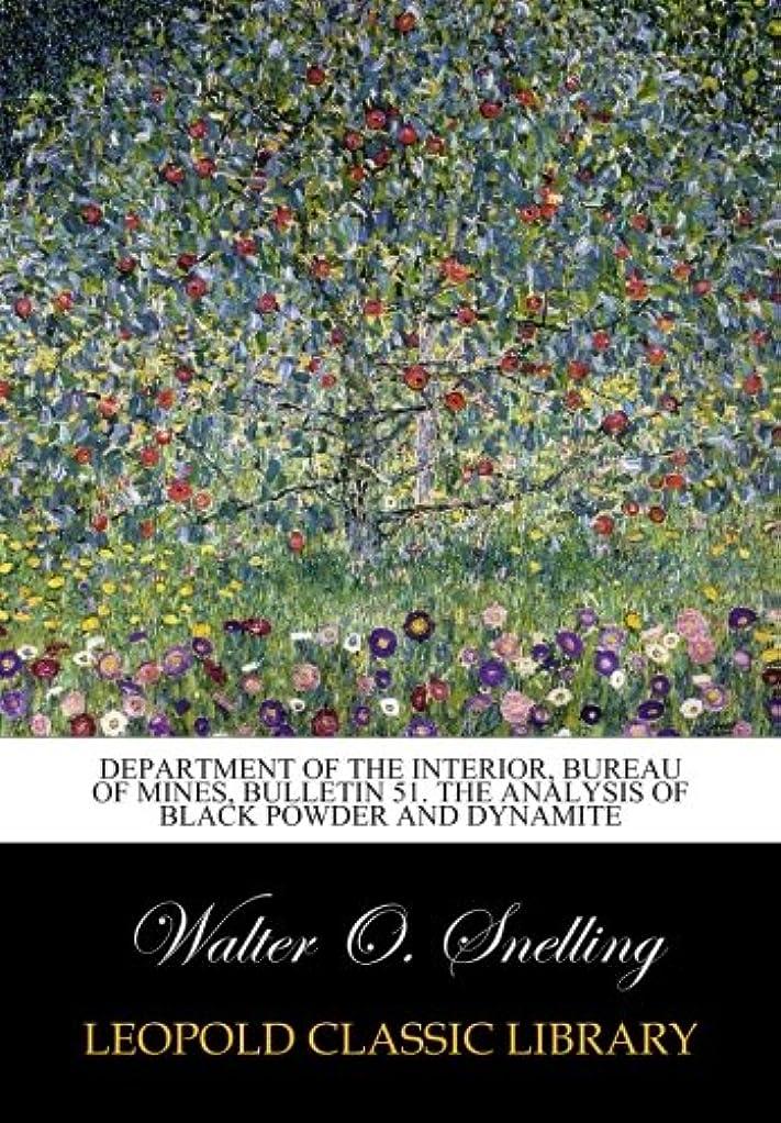 バスタブ実現可能性一貫性のないDepartment of the interior, Bureau of Mines, Bulletin 51. The Analysis of Black Powder and Dynamite