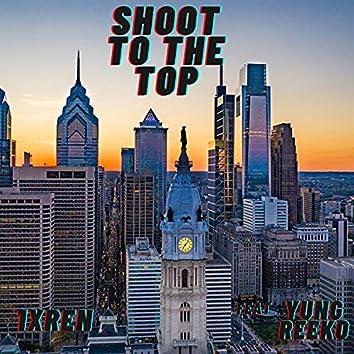 Shoot To The Top (feat. Yung Reeko)
