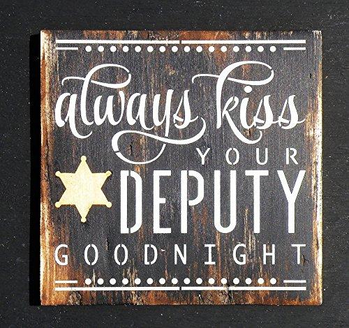 Norma Lily Always Kiss Your Stellvertreter Goodnight, rustikal Malerei First Responder Stellvertreter Distressed Holz Schild Sheriff Star Gesetzeshüter Geschenk Schild