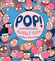Pop!: The Invention of Bubble Gum