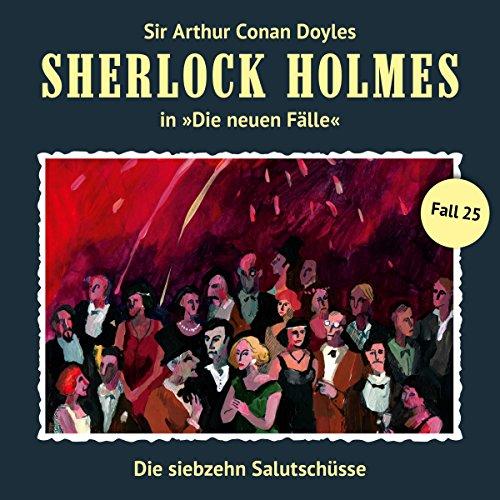Die siebzehn Salutschüsse: Sherlock Holmes - Die neuen Fälle 25