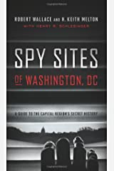 Spy Sites of Washington, DC: A Guide to the Capital Region's Secret History Paperback