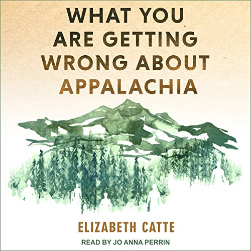 『What You Are Getting Wrong About Appalachia』のカバーアート
