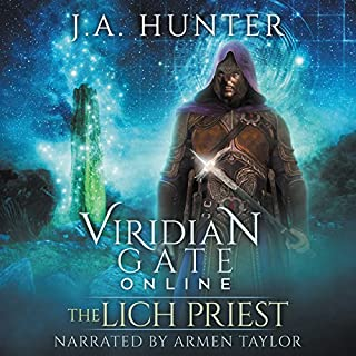 Viridian Gate Online: The Lich Priest     The Viridian Gate Archives, Book 5              Written by:                                                                                                                                 James A. Hunter                               Narrated by:                                                                                                                                 Armen Taylor                      Length: 11 hrs and 24 mins     8 ratings     Overall 5.0
