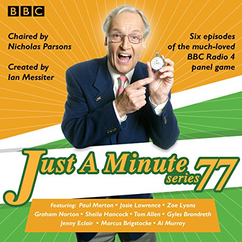 Just a Minute: Series 77     BBC Radio 4 comedy panel game              By:                                                                                                                                 BBC Radio Comedy                               Narrated by:                                                                                                                                 Nicholas Parsons,                                                                                        Paul Merton,                                                                                        full cast                      Length: 2 hrs and 47 mins     11 ratings     Overall 4.9