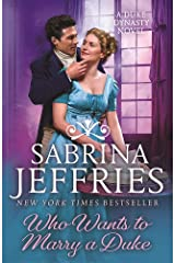 Who Wants to Marry a Duke: Dazzling historical romance from the queen of the sexy Regency! (Duke Dynasty) ペーパーバック