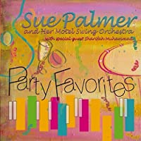 Party Favorites by Sue Palmer & Her Motel Swing Orchestra (2013-05-03)