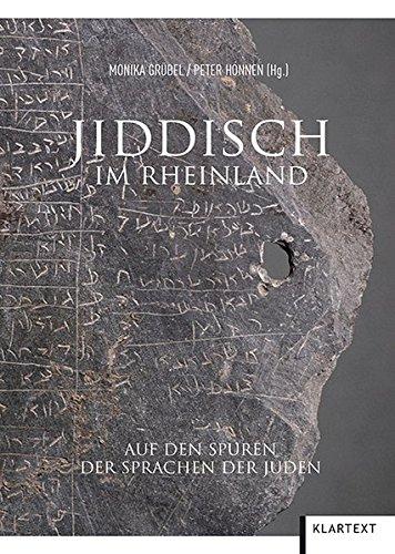 Jiddisch im Rheinland. Auf den Spuren der Sprachen der Juden