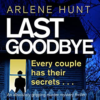 Last Goodbye: An Absolutely Gripping Murder Mystery Thriller                   By:                                                                                                                                 Arlene Hunt                               Narrated by:                                                                                                                                 Caroline Lennon                      Length: 8 hrs and 45 mins     5 ratings     Overall 4.6