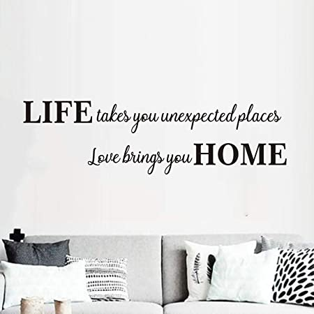 Amazon Com 1 X Life Takes You To Unexpected Places Love Brings You Home Vinyl Wall Art Inspirational Quotes And Saying Home Decor Decal Sticker Home Kitchen